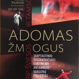 """Projekto """"Adomas – žmogus tarp šviesos ir tamsos"""" pasirodymai Vilniuje ir Kaune"""